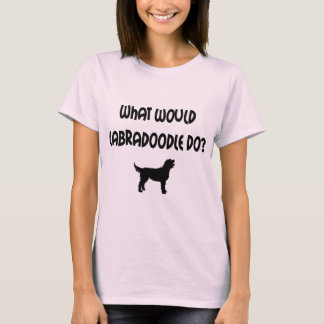 What Would Labradoodle Do? T-shirts & Gifts
