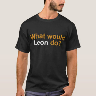 What Would Leon Do? Dark T-Shirt