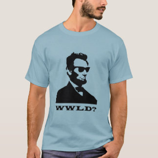 What Would Lincoln Do? T-Shirt