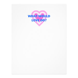 What Would Love Do? Letterhead