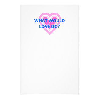 What Would Love Do? Stationery
