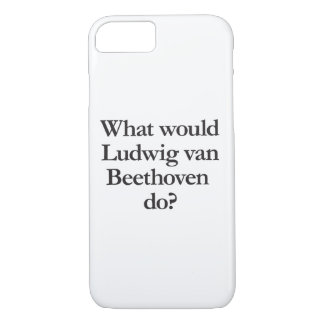 what would ludwig van beethoven do iPhone 7 case