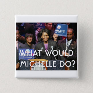 What Would Michelle Do? - Customized 2 Inch Square Button