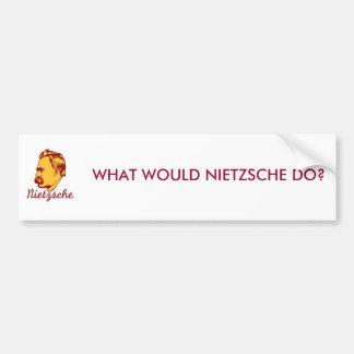 What Would Nietzsche Do? Bumper Sticker