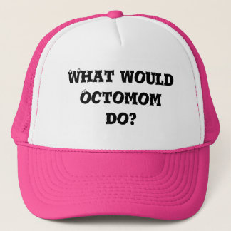 What would Octomom do? Trucker Hat