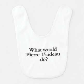 what would pierre trudeau do baby bibs