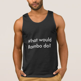 What would Rambo do?