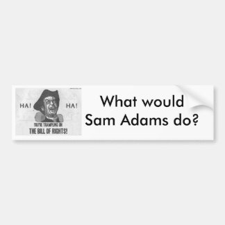 What would Sam Adams Do Bumper Sticker
