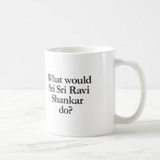 what would sri sri ravi shankar do coffee mug