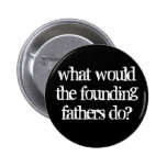what would the founding fathers do? pins