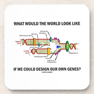 What Would The World Look Like Design Our Genes? Drink Coaster