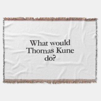 what would thomas kune do throw