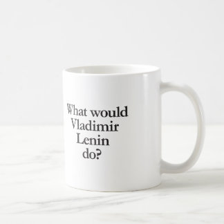what would vladimir lenin do coffee mug