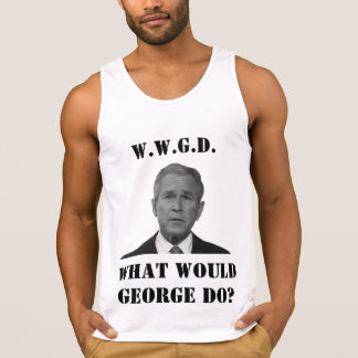 What Would W. Do? Tank