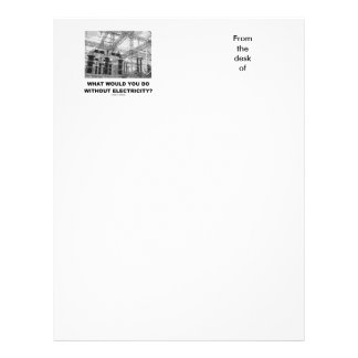 What Would You Do Without Electricity? (Physics) Custom Letterhead