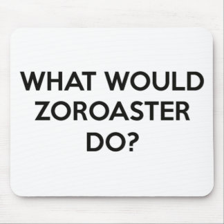 What Would Zoroaster Do? Mouse Pad