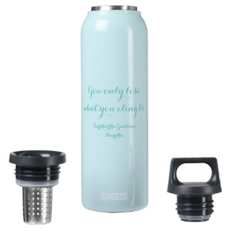 What You Cling To Insulated Water Bottle