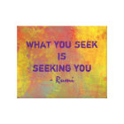 What You seek Rumi Quote Typography Canvas Print