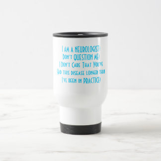 What Your Neurologist Is Thinking Travel Mug