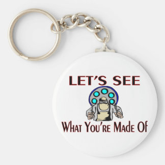 What You're Made Of Keychain