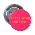 What Zie Said Buttons