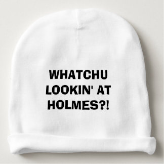 Whatchu Lookin' At Holmes Baby Beanie