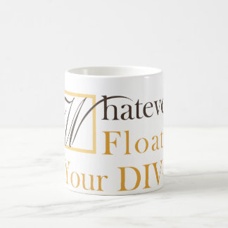 Whatever Floats Your DIV Coffee Mug