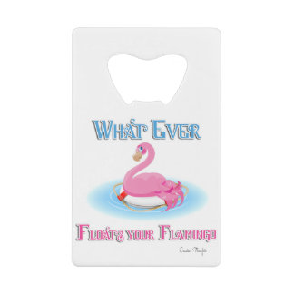 Whatever Floats Your Flamingo 2 Credit Card Bottle Opener