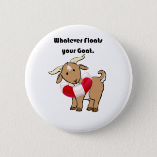 Whatever Floats your Goat Life Preserver Cartoon 2 Inch Round Button