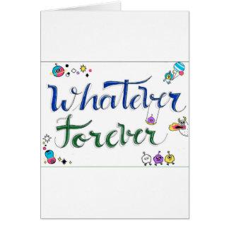 Whatever Forever Card