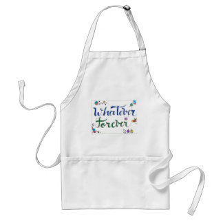 Whatever Forever Standard Apron