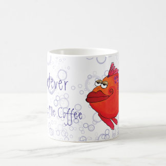 Whatever Get Me Coffee Whimsical Fish Artwork Coffee Mug