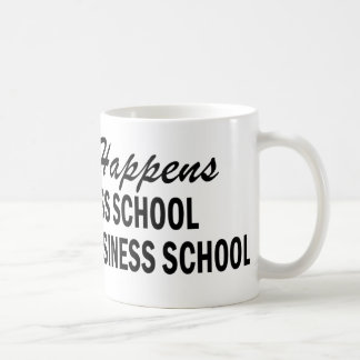 Whatever Happens - Business School Coffee Mug