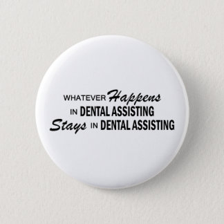 Whatever Happens - Dental Assisting 2 Inch Round Button