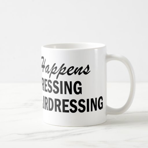 Whatever Happens - Hairdressing Mug
