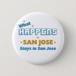 Whatever happens in San Jose 2 Inch Round Button