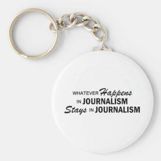Whatever Happens - Journalism Keychain