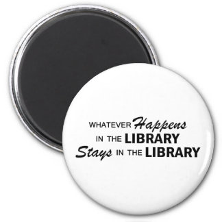 Whatever Happens - Library Magnet
