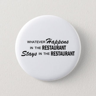 Whatever Happens - Restaurant 2 Inch Round Button