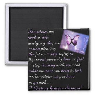 Whatever happens ... square magnet