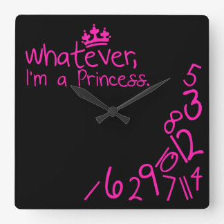 Whatever, I'm a Princess Square Wall Clock