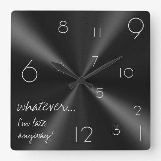 Whatever, I'm late anyway! Modern black and white Wall Clock