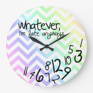 whatever, I'm late anyway - rainbow chevron Large Clock