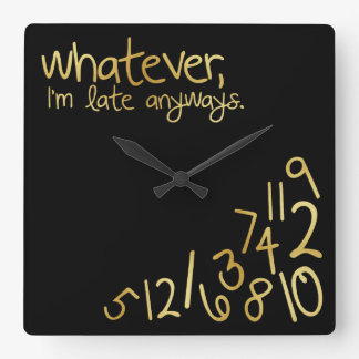 Whatever, I'm late anyways - black & gold Square Wall Clock