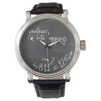 Whatever, I'm late anyways - chalkboard Watch