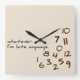 Whatever, I'm Late Anyways Clocks