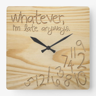 "whatever, I'm late anyways. Engrave Wood ""look"" Square Wall Clock"