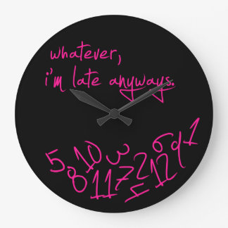 Whatever, I'm Late Anyways - hot pink Large Clock