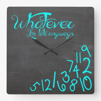 whatever, I'm late Anyways - mint blue Square Wall Clock