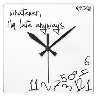 Whatever, I'm Late Anyways Wall Clocks